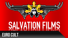 SALVATION && Salvation Films is your place for everything euro cult, horror, giallo, and erotic thrillers from the underground.