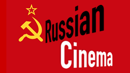 RUSSIAN CINEMA && Films from the Russian Cinema Council