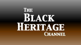 BLACK HERITAGE && Historic Black Culture Movies, Shorts, Musical Performances and More.