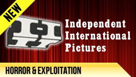 Independent International Pictures && Specializing in Cult Horror & Exploitation Films.