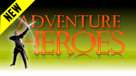 ADVENTURE HEROES && Tales of courage, valor and audacity. Only the brave need apply.
