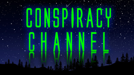 CONSPIRACY CHANNEL && Conspiracy videos & documentaries…from 9/11 to JFK with everything in between.