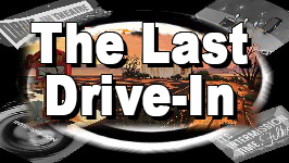 THE LAST DRIVE-IN && Join us at The Last Drive-In for retro TV shows, rare and classic film gems, drive-in and b-movie flicks, pop culture radio, old time radio shows, music, cult movie celebrity interviews, propaganda films, stag reels and so much more!
