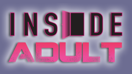 INSIDE ADULT && Behind the scenes in the Adult Industry
