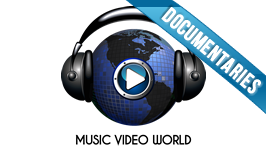 MUSIC VIDEO WORLD DOCUMENTARIES && Documentaries of various bands.