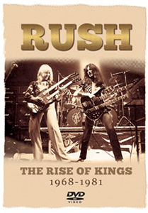 RUSH - The Rise of Kings 1968-1981 && This film traces the complete history of the hugely influential rockers, Rush. Through a stunning combination of rare and classic footage, the testimony of friends, colleagues and those who worked with the group across the years, plus exclusive and archive interviews and a host of other features, this programme makes the very unique story of Rush come alive in a manner previously undocumented. && NR &&  &&  &&