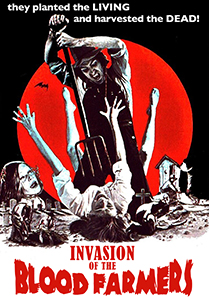 Invasion of the Blood Farmers (R) && Somewhere off an old country road in a sleepy little town in upstate New York, a young woman is terrorized by a group of rural farmers primarily interested in a harvest of bodies and blood.  We Warn You!  Don't eat before you see this DVD and you'll have nothing to lose! && NR && Ed Adlum && Norman Kelley, Tanna Hunter, Bruce Detrick, Paul Craig Jennings &&   && 1972