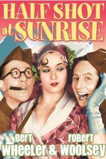 Half Shot at Sunrise && The stage stars Wheeler and Woolsey play two soldiers who go absent without leave in Paris, during World War I. &&  && Paul Sloane && Bert Wheeler, Robert Woolsey, Dorothy Lee &&   && 1930