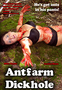 "Antfarm Dickhole (R) && Hailed by indiemoviemaker.net as having ""the most WTF moments in movie history,'"" Antfarm Dickhole is the story of rampaging army ants that have nested inside a living human body.  The unwilling host discovers that when bullies attack him, the ants defend their nest.  Thus begins a tragic tale of what happens when the powerless become powerful. && NR && Bill Zebub && Jessica Mazo, Michael Nastro &&   && 2011"