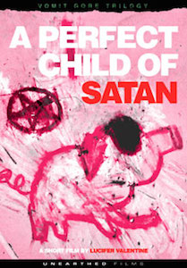 A Perfect Child of Satan (R) && A brutally emotional film about internet sexual predators and the dangers of befriending strangers online. && NR && Lucifer Valentine && Chelsea Chainsaw, Lucifer Valentine &&   && 2012