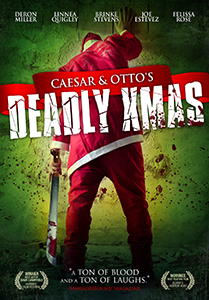 Caesar and Otto's Deadly Xmas (R) && Caesar and his half brother Otto take on duties as Santa and his elf. However, the bodies begin to pile up when a fellow store Santa (CKY's Deron Miller) develops a vendetta against them, and he soon turns Caesar's list of Dinner guests into a list of Xmas-inspired victims! Features cult movie icons Linnea Quigley, Brinke Stevens, Lloyd Kaufman, Joe Estevez, Felissa Rose and Robert Z'dar. && NR && Dave Campfield && Linnea Quigley, Deron Miller, Brinke Stevens, Robert Z'Dar, Dave Campfield, Paul Chomicki, Joe Estevez, Debbie Rochon &&   && 2012