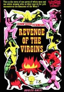 Revenge of the Virgins && When white settlers start to move in on their sacred grounds, a tribe of female Indians vow to do anything they can to stop them. && NR && Peter Perry Jr. && Charles Veltmann Jr., Jodean Lawrence, Stanton &&   && 1959