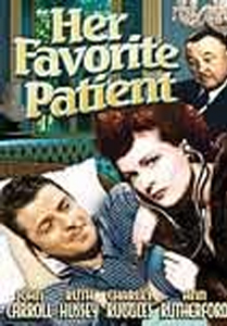 """Her Favorite Patient && Her Favorite Patient is the TV title for Bedside Manner, an improbable comedy directed by future master of """"realism"""" Andrew L. Stone. Ruth Hussey plays a big-city doctor who travels to a small town to assist her surgeon uncle (Charlie Ruggles). The townsfolk resist the notion of a female physician, but she wins them over by proving to be an expert on all things medical. Test pilot John Carroll, love-struck by Ms. Hussey, fakes a head injury so that he can remain at her side. Despite her high I.Q., Hussey can't see through Carroll's ruse...or perhaps she prefers not to. &&  && Andrew L. Stone && John Carroll, Ruth Hussey, Charles Ruggles &&   && 1945"""