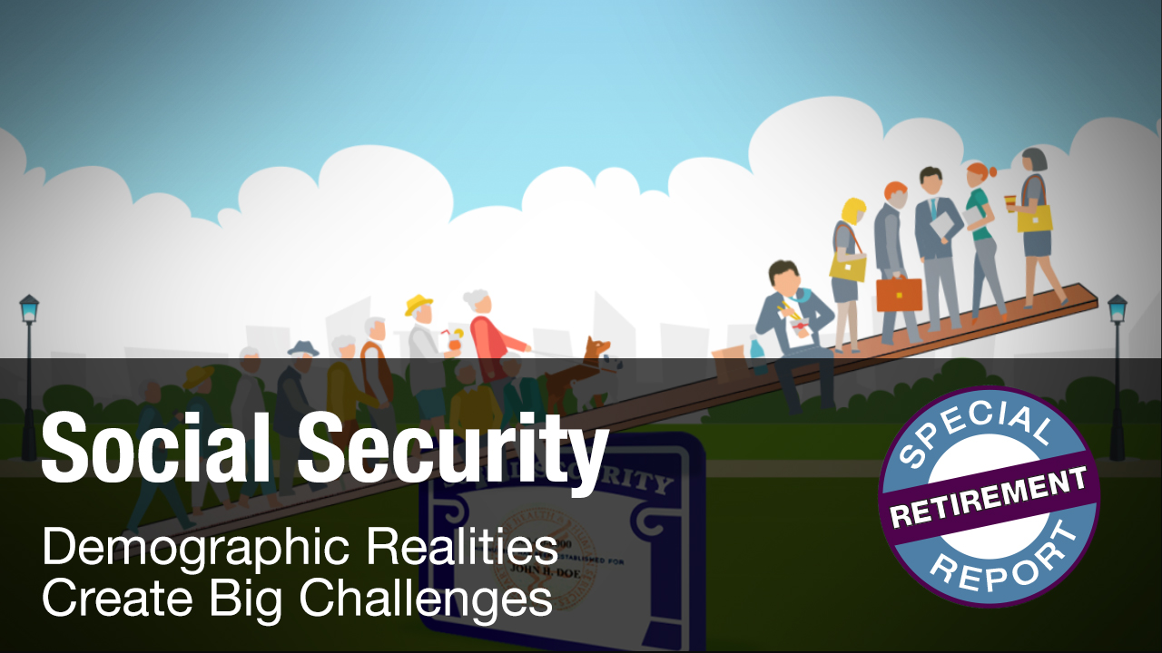 thumbnail of video - Social Security: Demographic Realities Create Big Challenges
