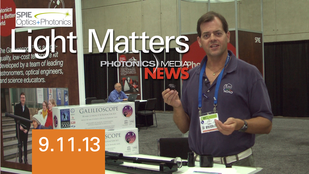 Galileoscope & Laser Space Test - LIGHT MATTERS 9/11/13